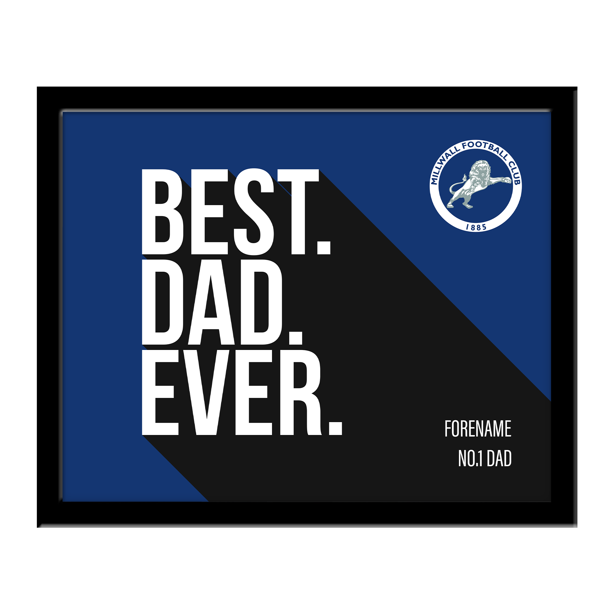 Millwall Best Dad Ever 10 x 8 Photo Framed