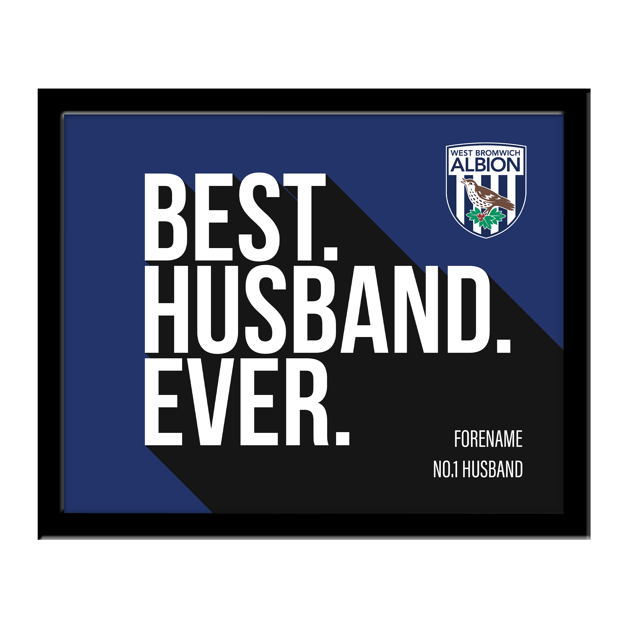 West Bromwich Albion FC Best Husband Ever 10 x 8 Photo Framed