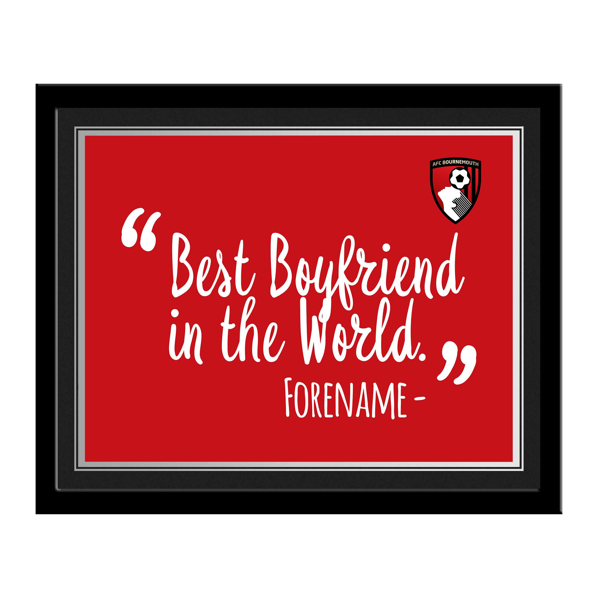 AFC Bournemouth Best Boyfriend In The World 10 x 8 Photo Framed