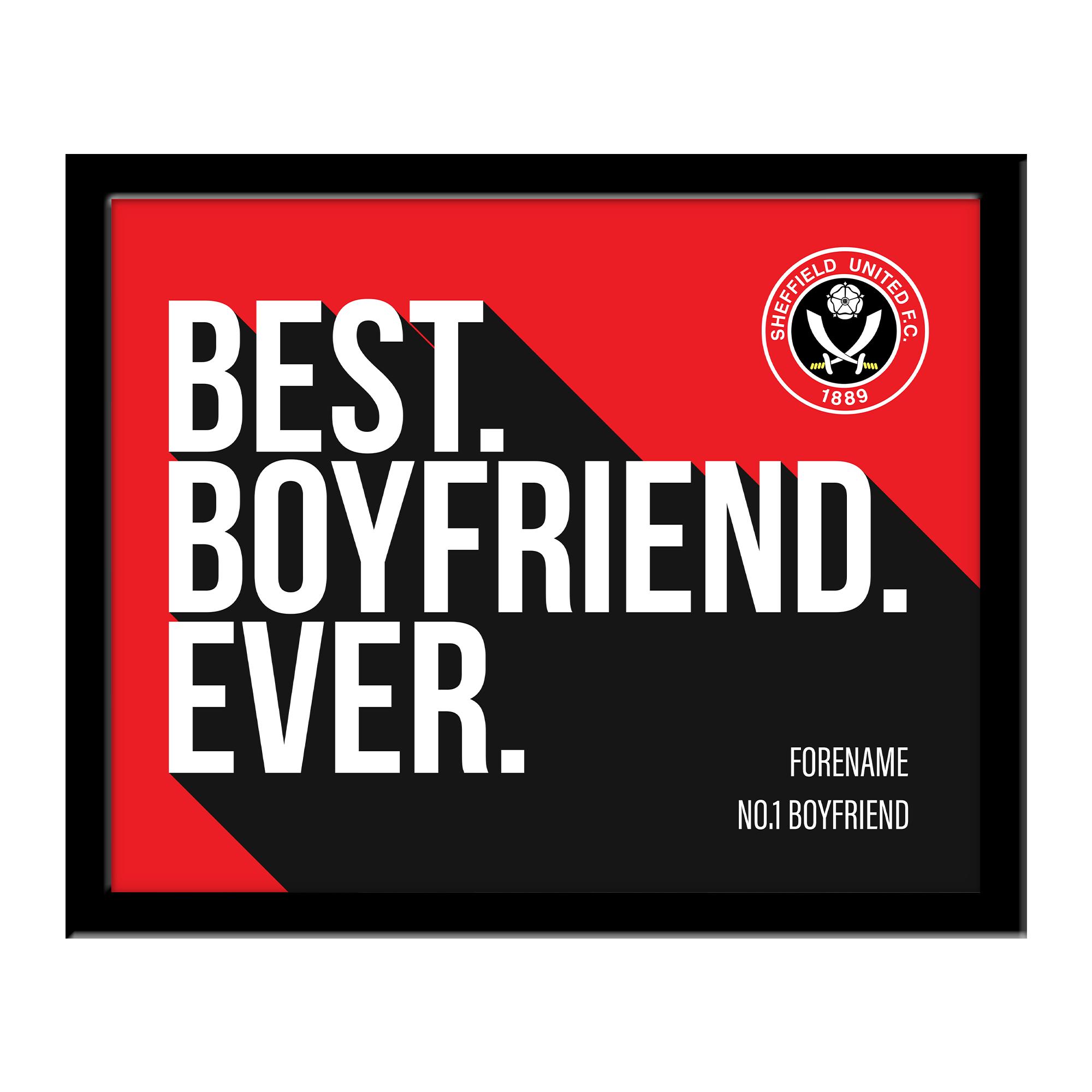 Sheffield United Best Boyfriend Ever 10 x 8 Photo Framed