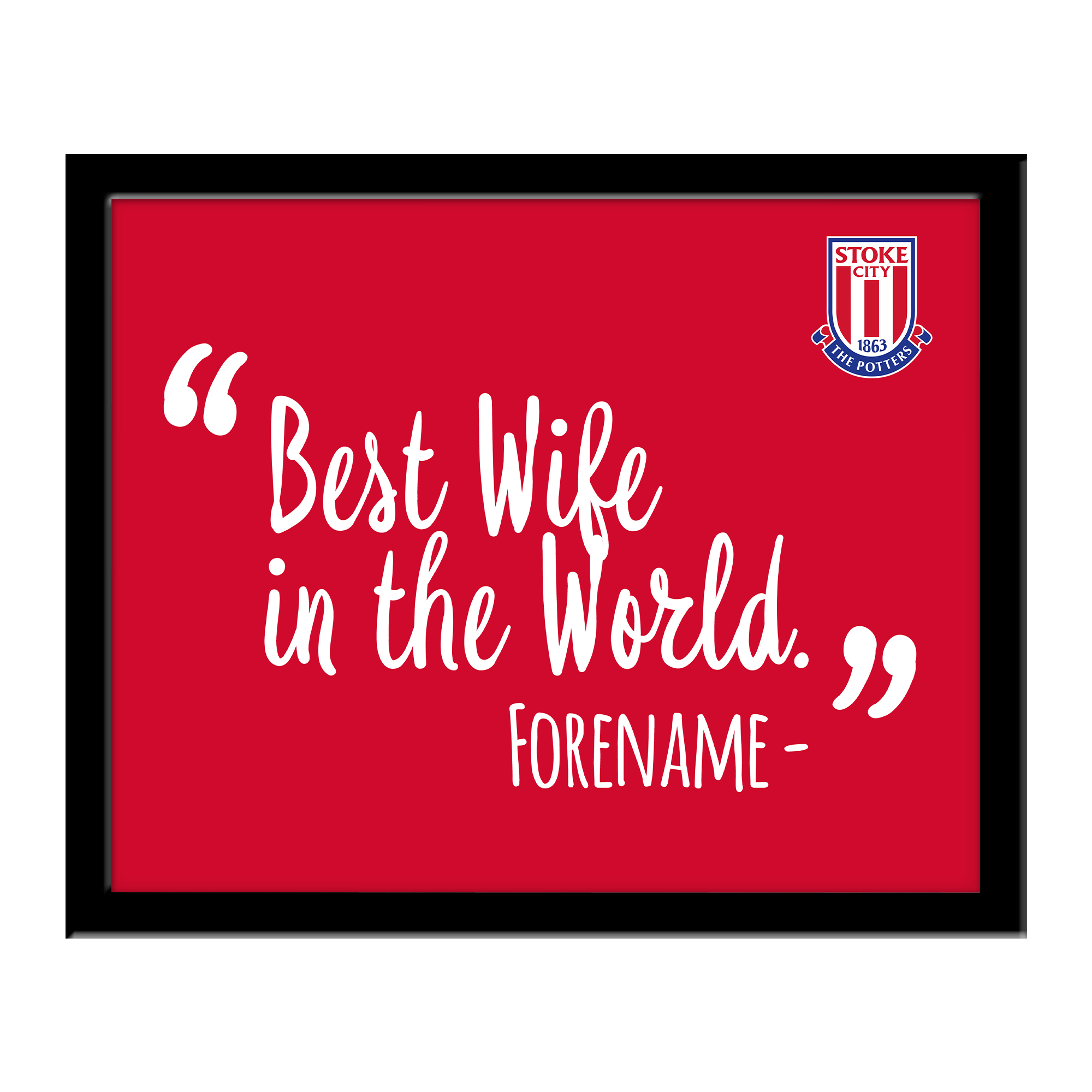 Stoke City FC Best Wife In The World 10 x 8 Photo Framed
