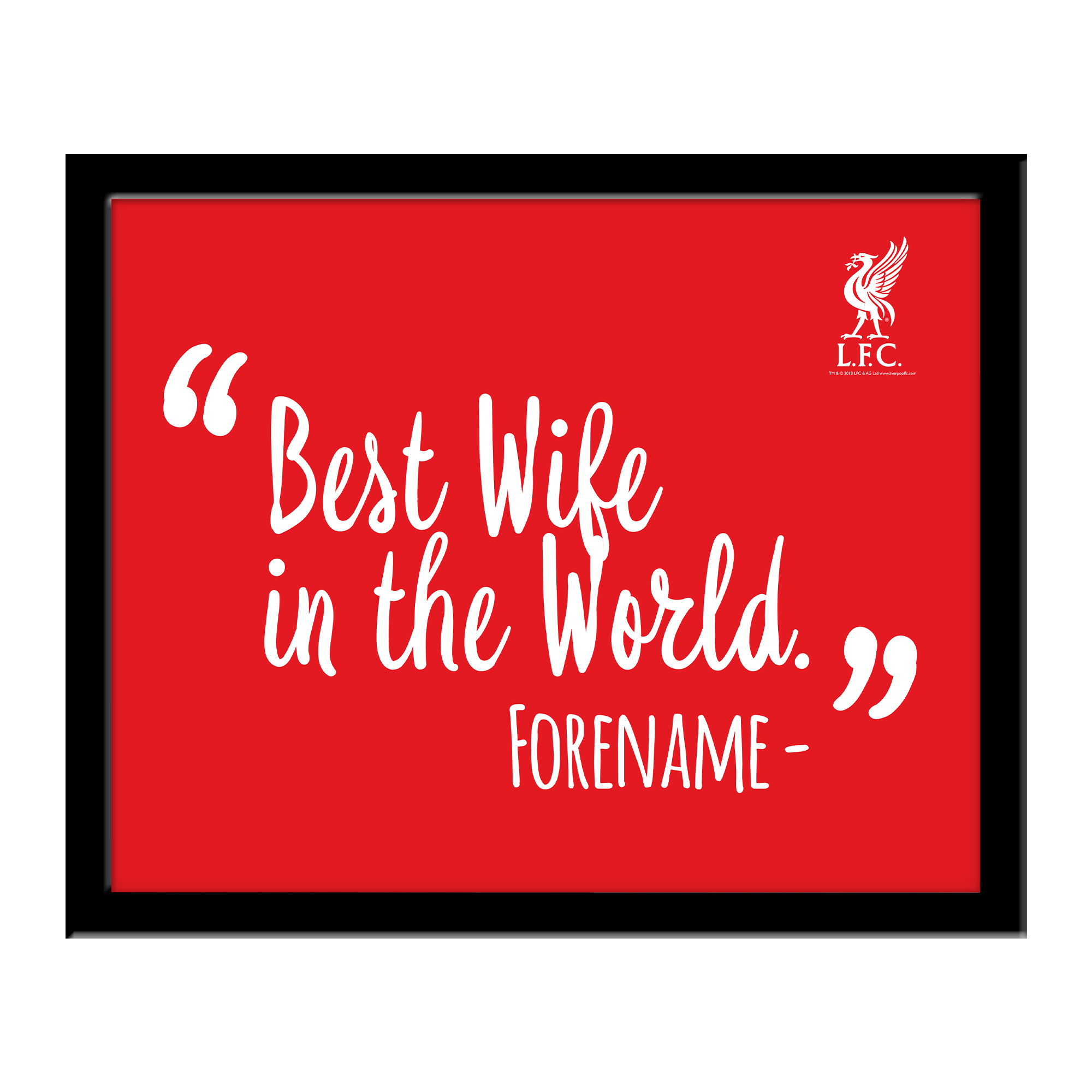 Liverpool FC Best Wife In The World 10 x 8 Photo Framed