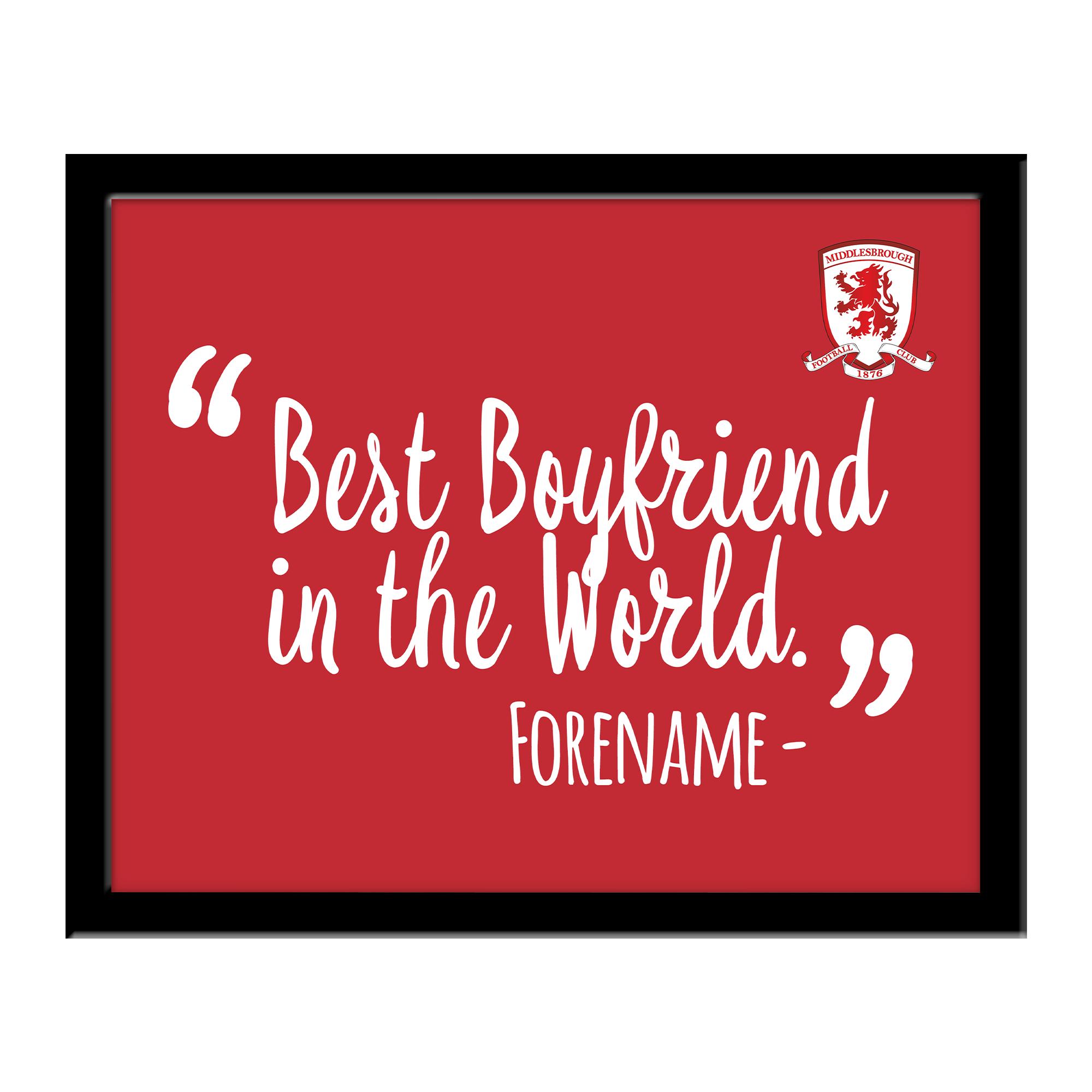 Middlesbrough Best Boyfriend In The World 10 x 8 Photo Framed