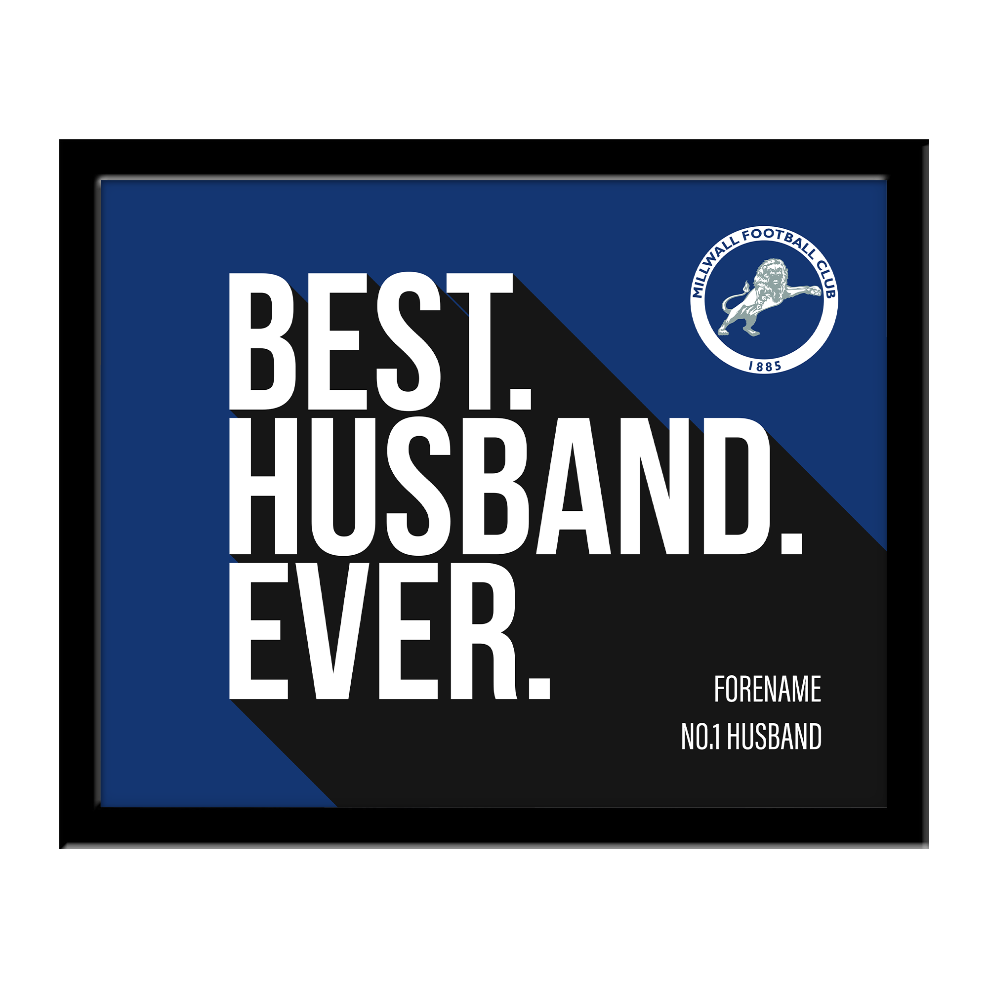 Millwall Best Husband Ever 10 x 8 Photo Framed