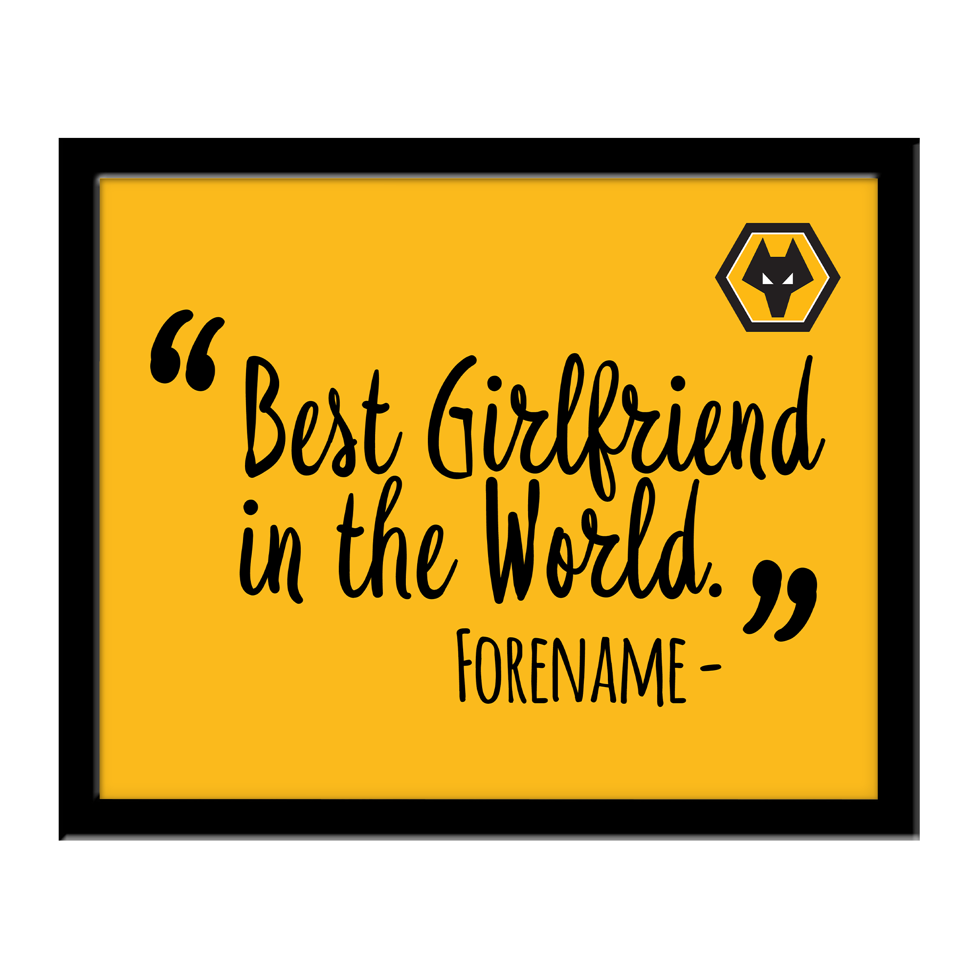 Wolverhampton Wanderers Best Girlfriend In The World 10 x 8 Photo Framed