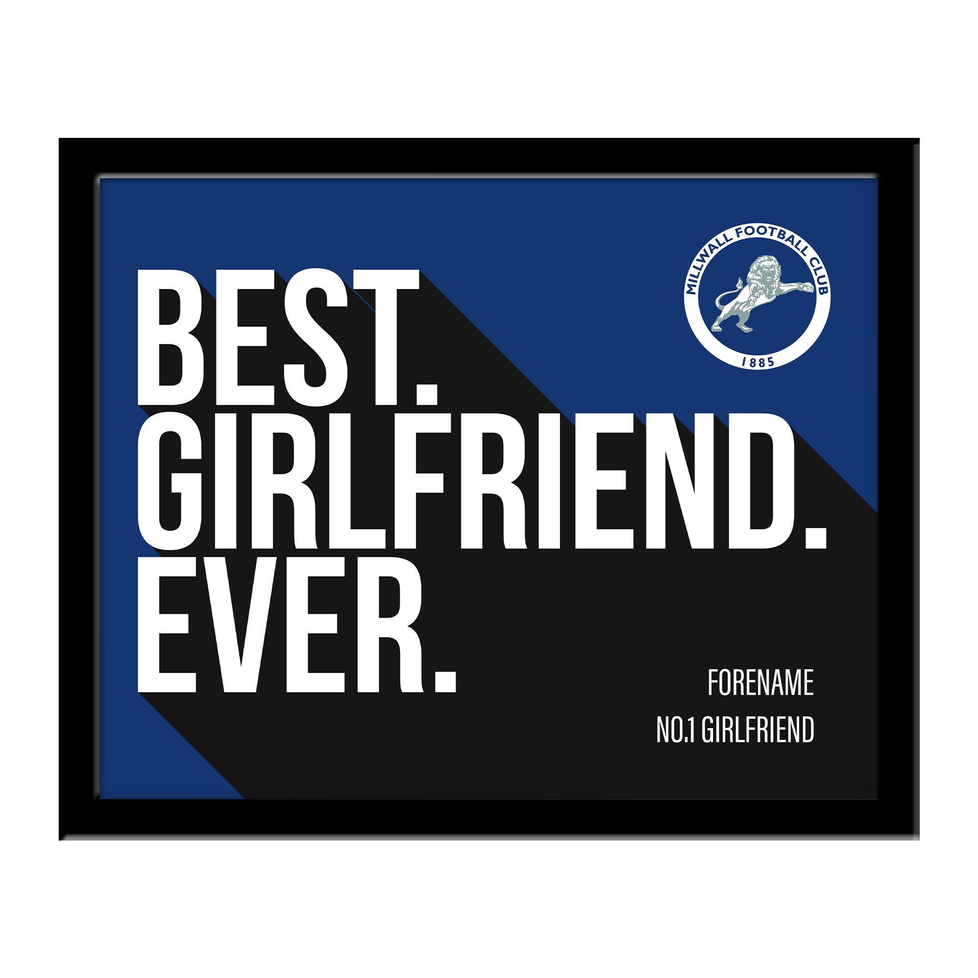 Millwall Best Girlfriend Ever 10 x 8 Photo Framed