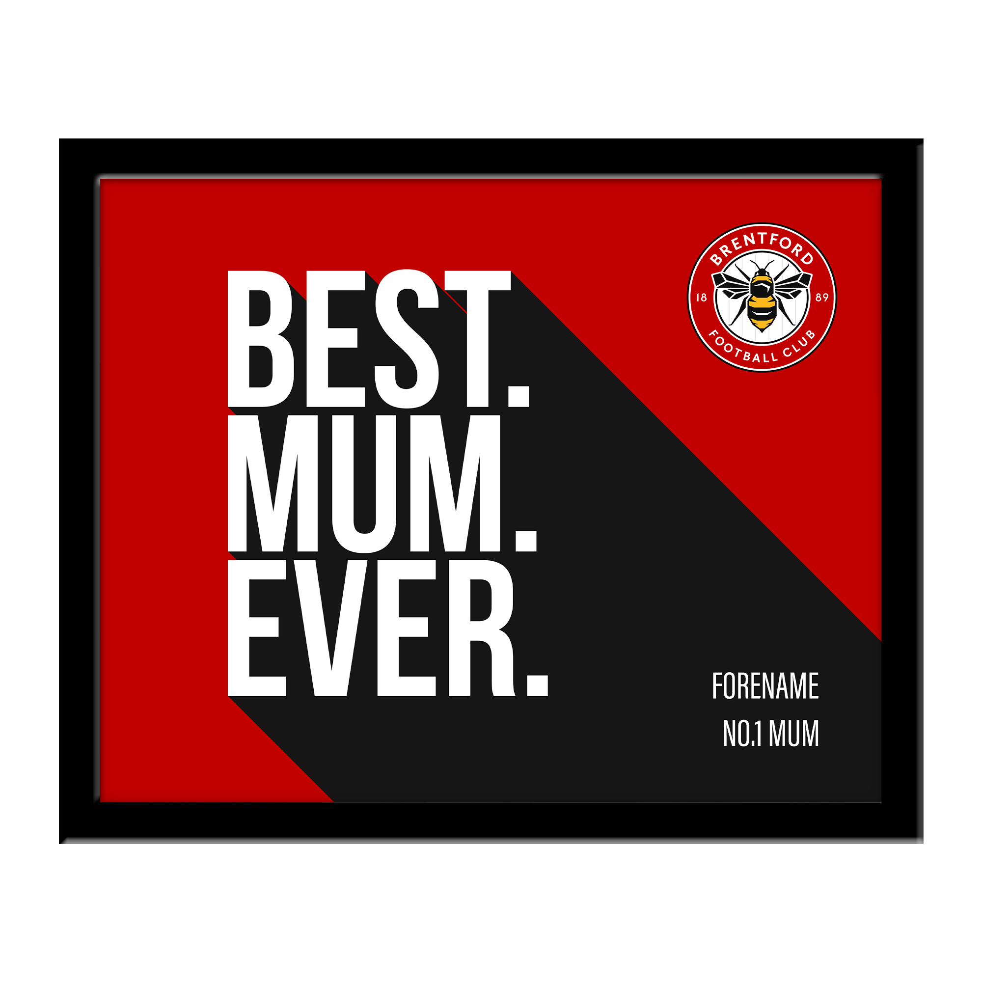 Brentford Best Mum Ever 10 x 8 Photo Framed