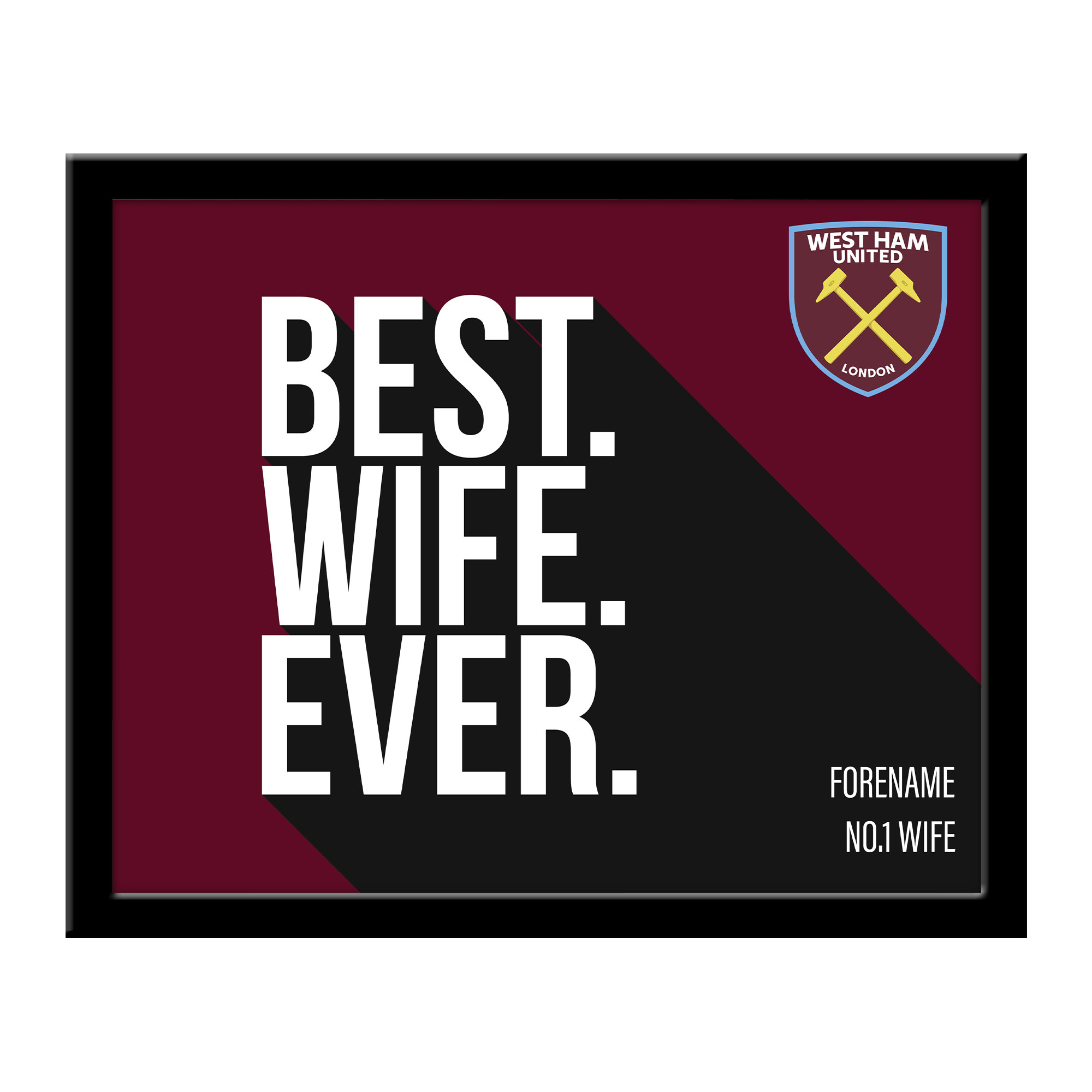 West Ham United FC Best Wife Ever 10 x 8 Photo Framed