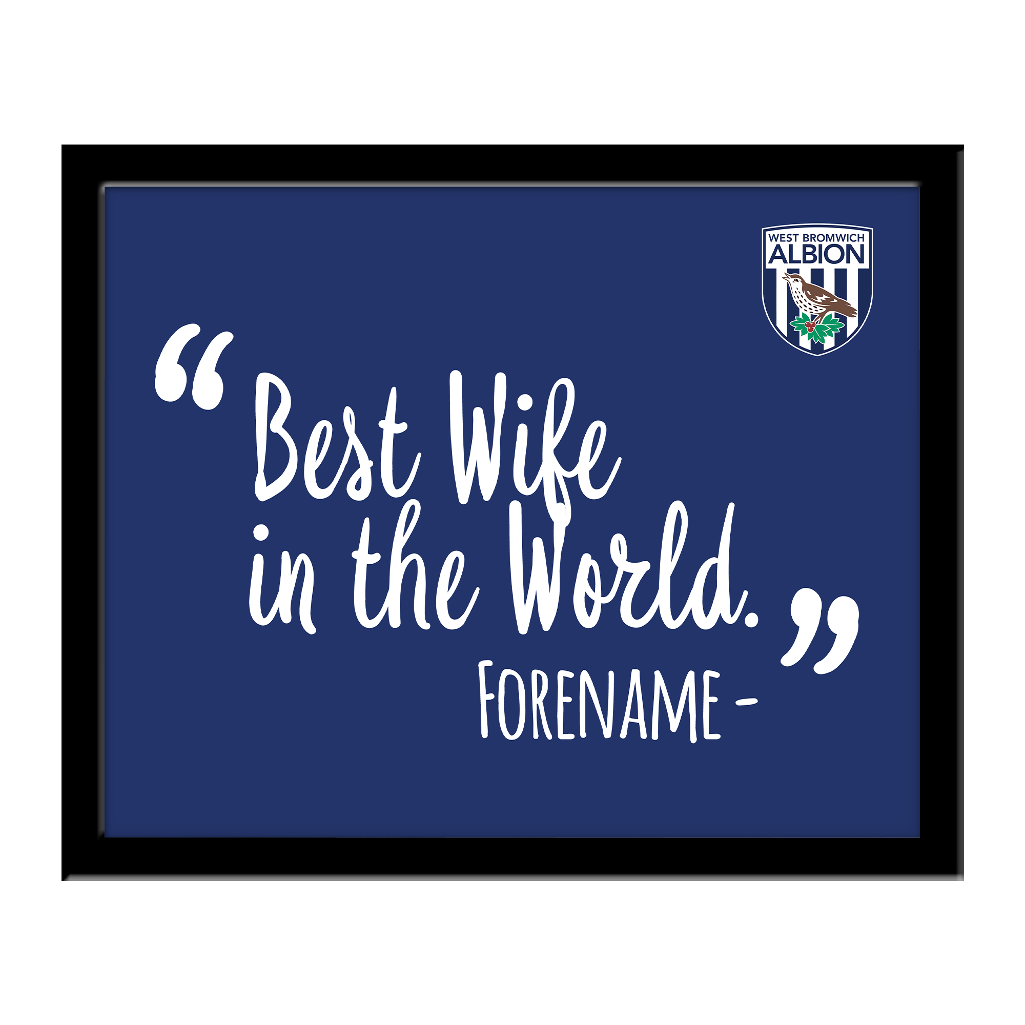 West Bromwich Albion FC Best Wife In The World 10 x 8 Photo Framed