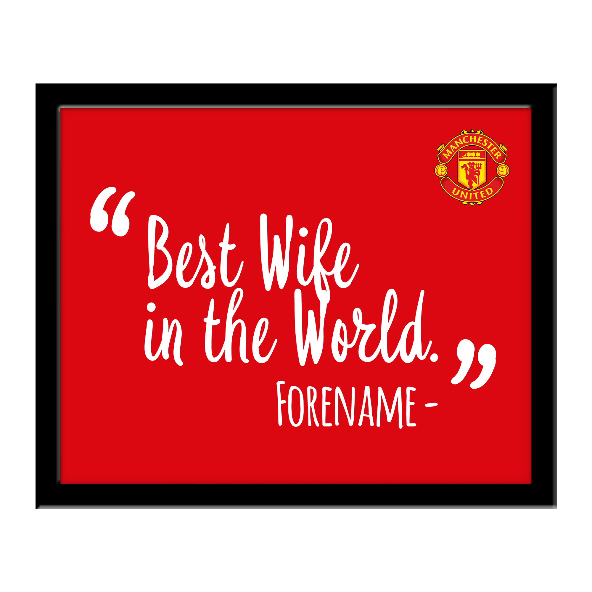 Manchester United FC Best Wife In The World 10 x 8 Photo Framed