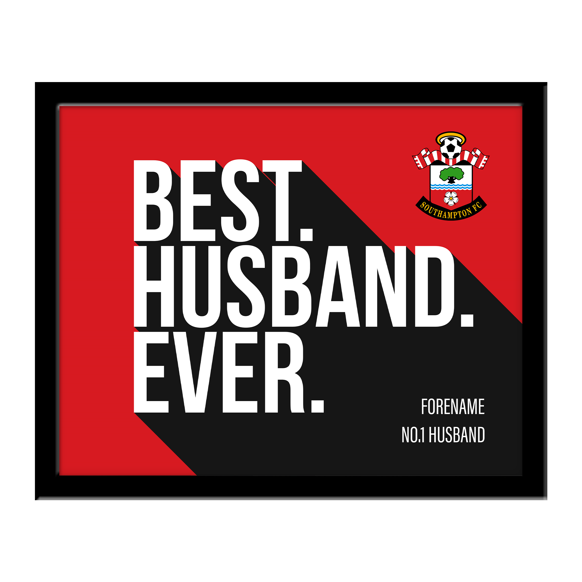 Southampton FC Best Husband Ever 10 x 8 Photo Framed