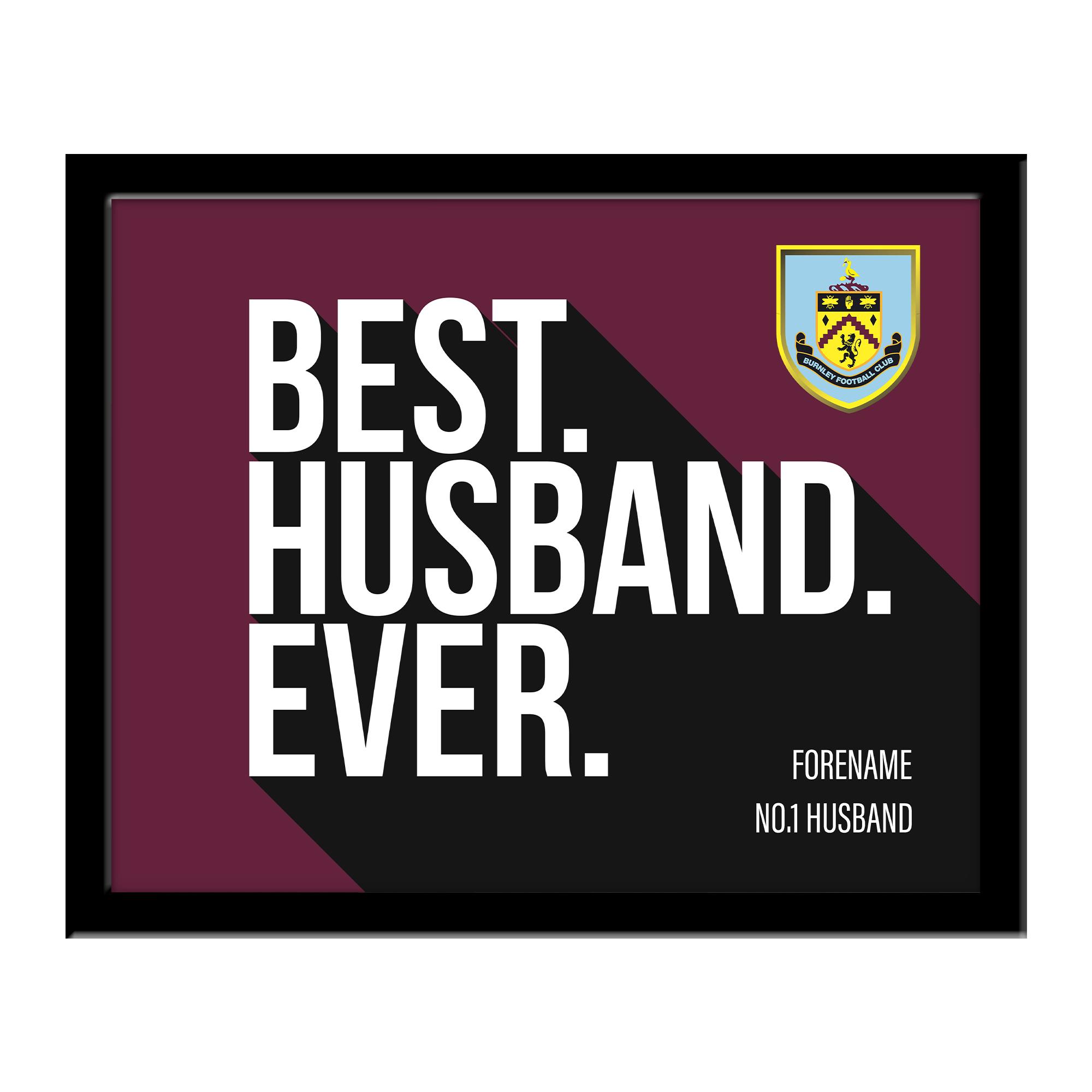 Burnley FC Best Husband Ever 10 x 8 Photo Framed