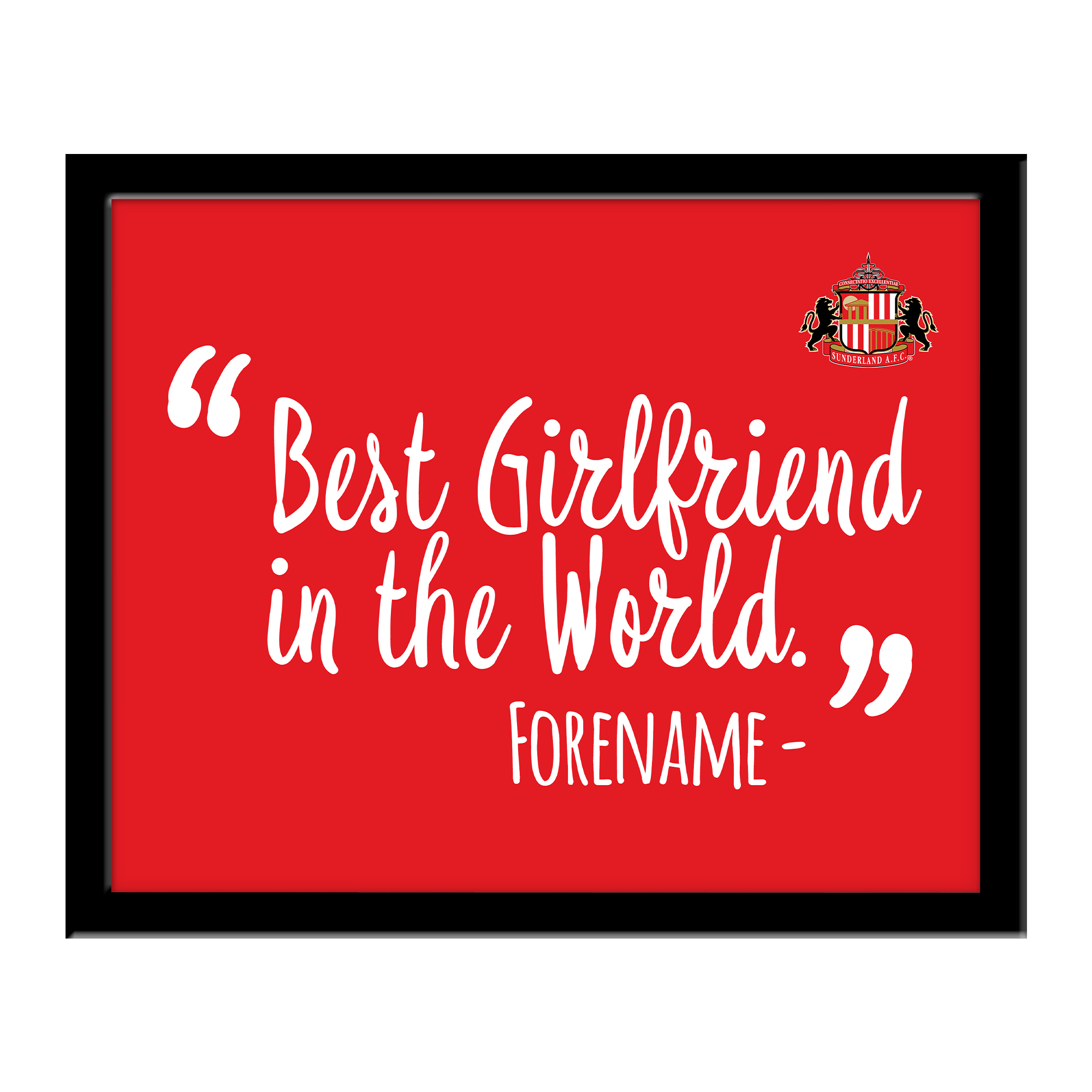 Sunderland Best Girlfriend In The World 10 x 8 Photo Framed