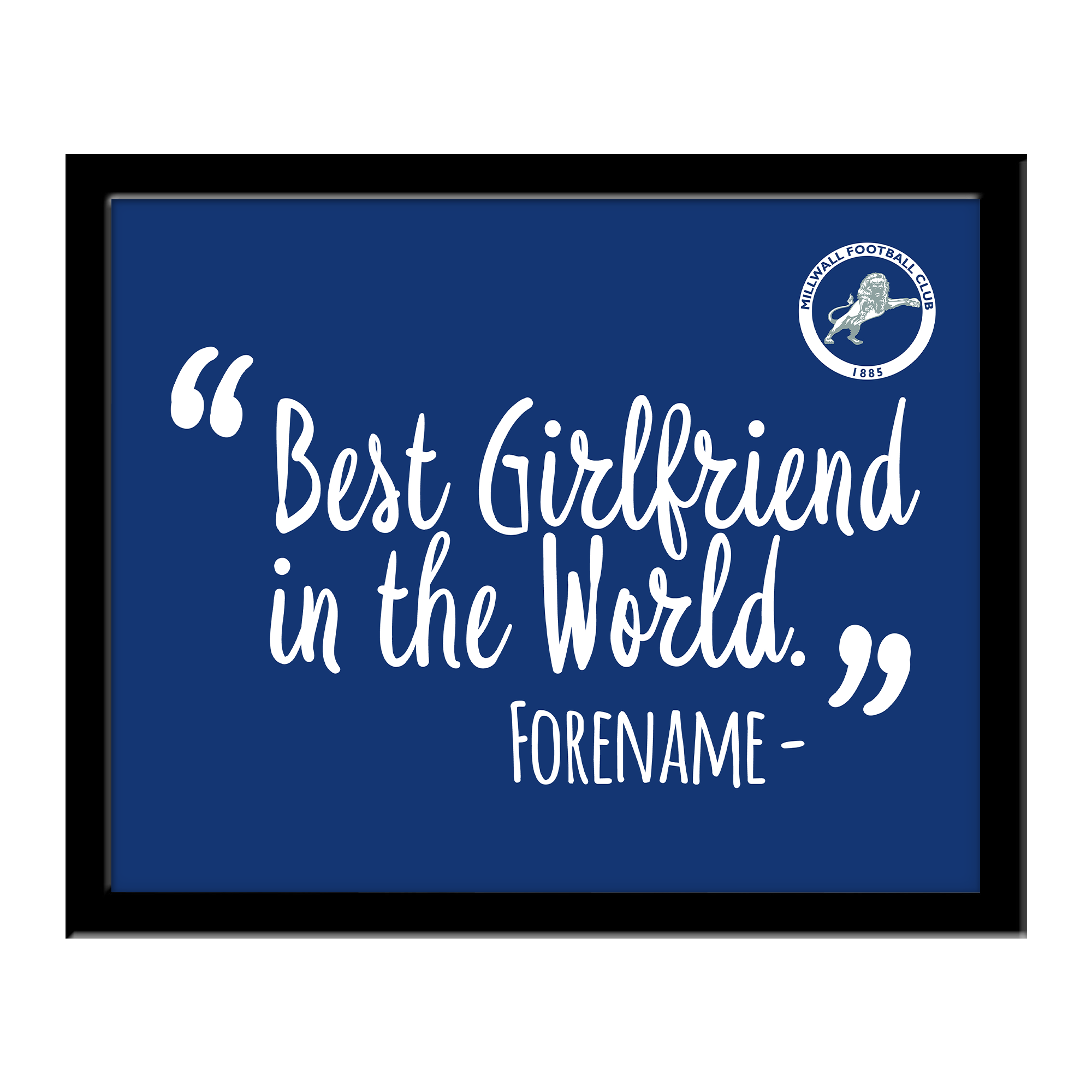 Millwall Best Girlfriend In The World 10 x 8 Photo Framed