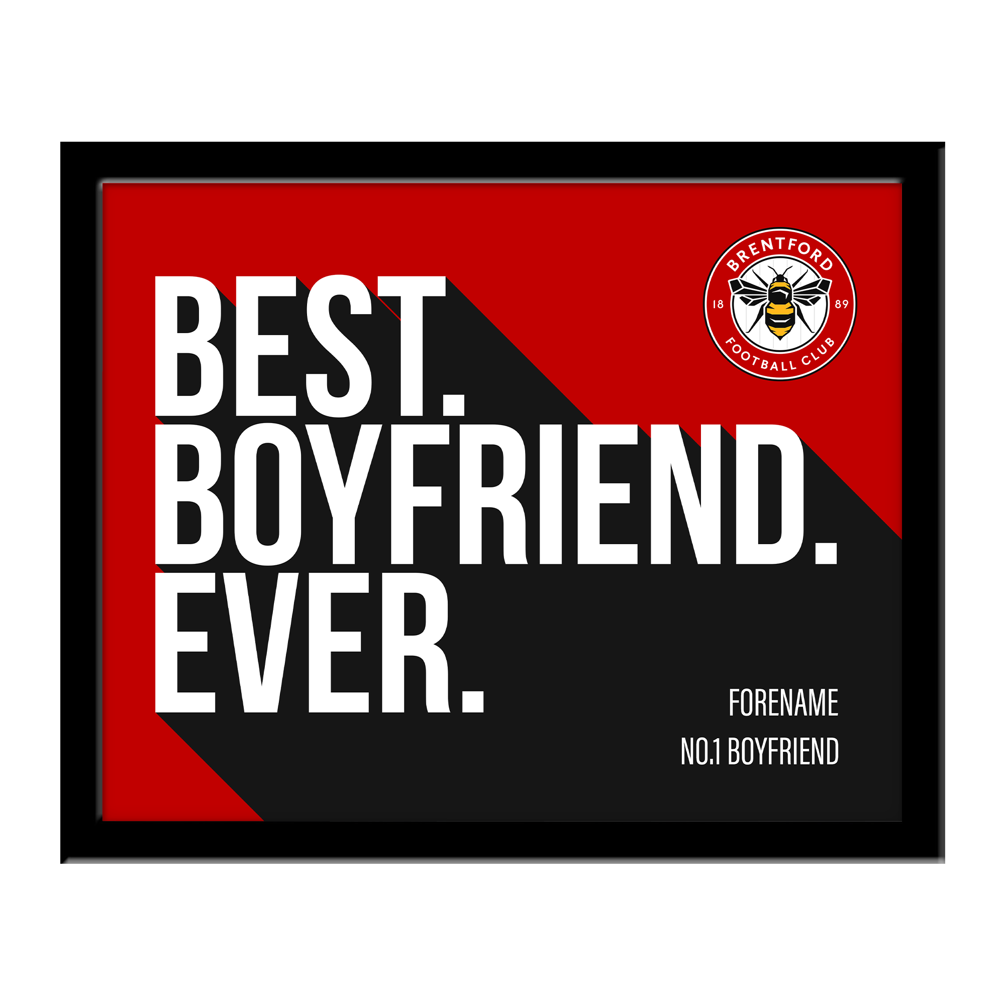 Brentford Best Boyfriend Ever 10 x 8 Photo Framed