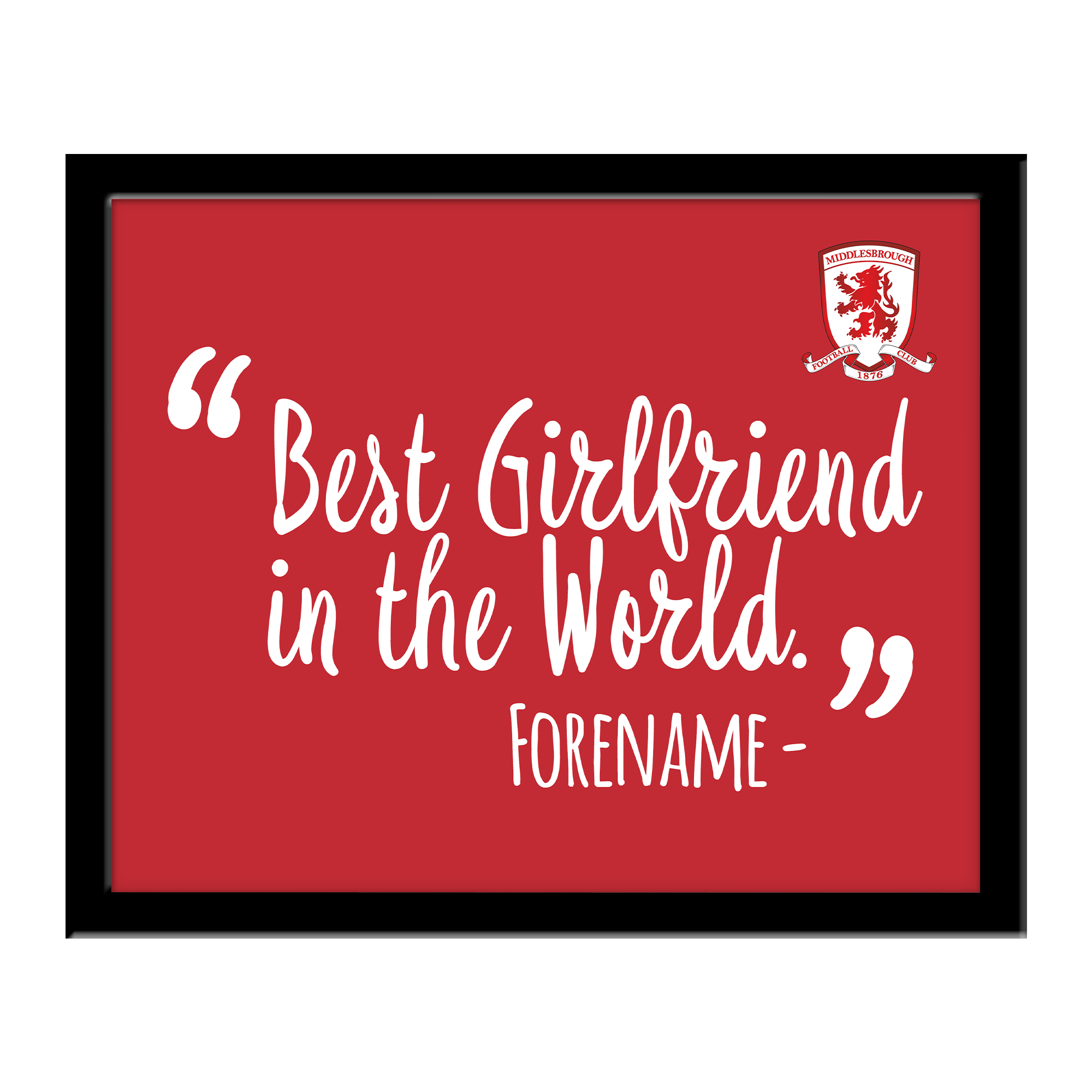 Middlesbrough Best Girlfriend In The World 10 x 8 Photo Framed