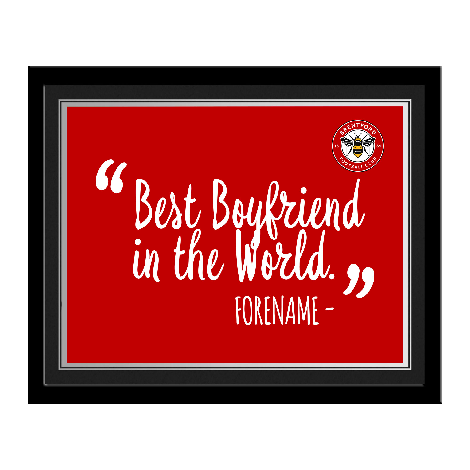 Brentford Best Boyfriend In The World 10 x 8 Photo Framed