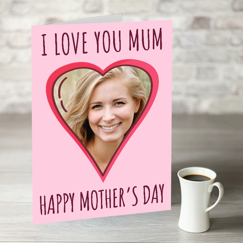 XL I Love My Mum Mother's Day Card With Photo Upload