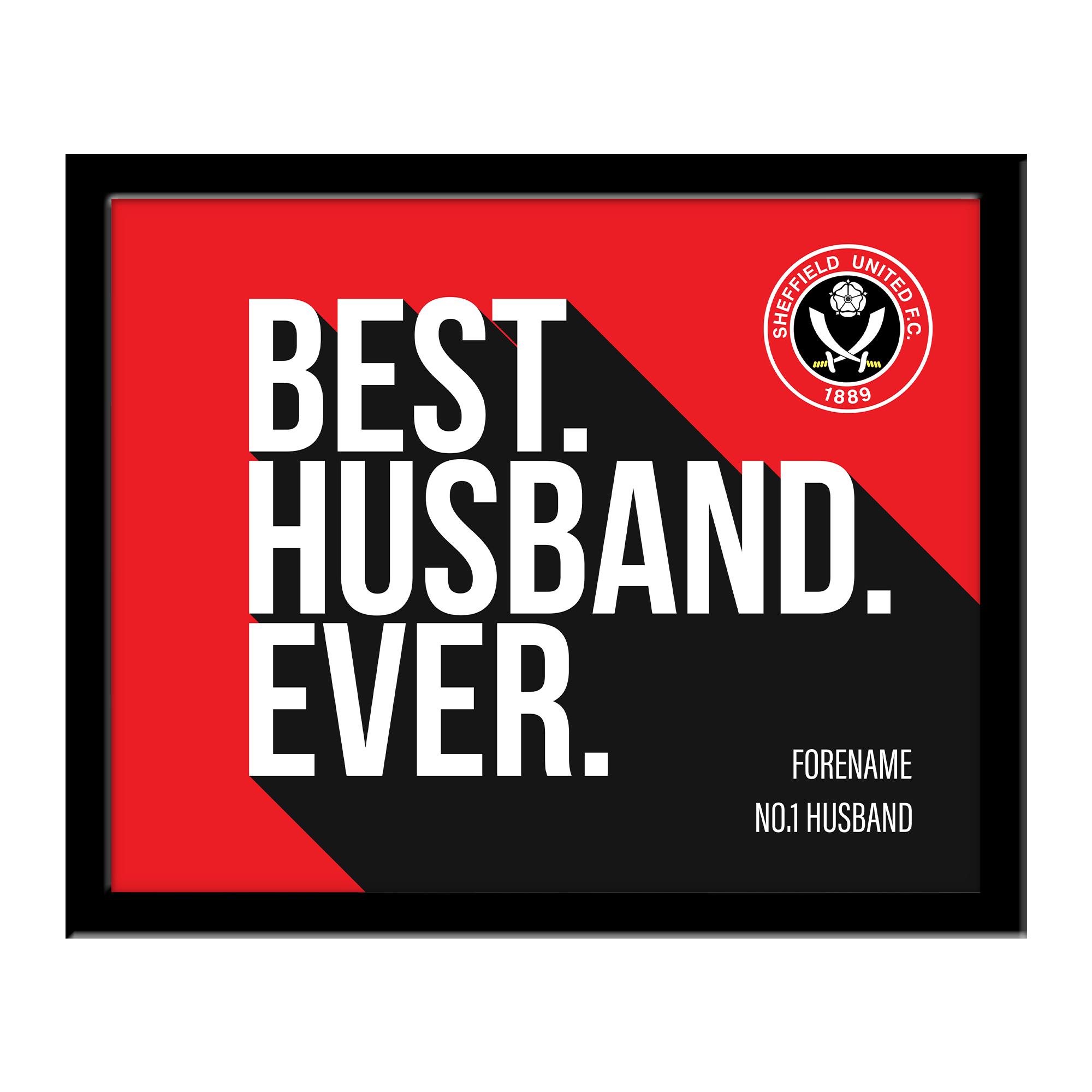 Sheffield United Best Husband Ever 10 x 8 Photo Framed