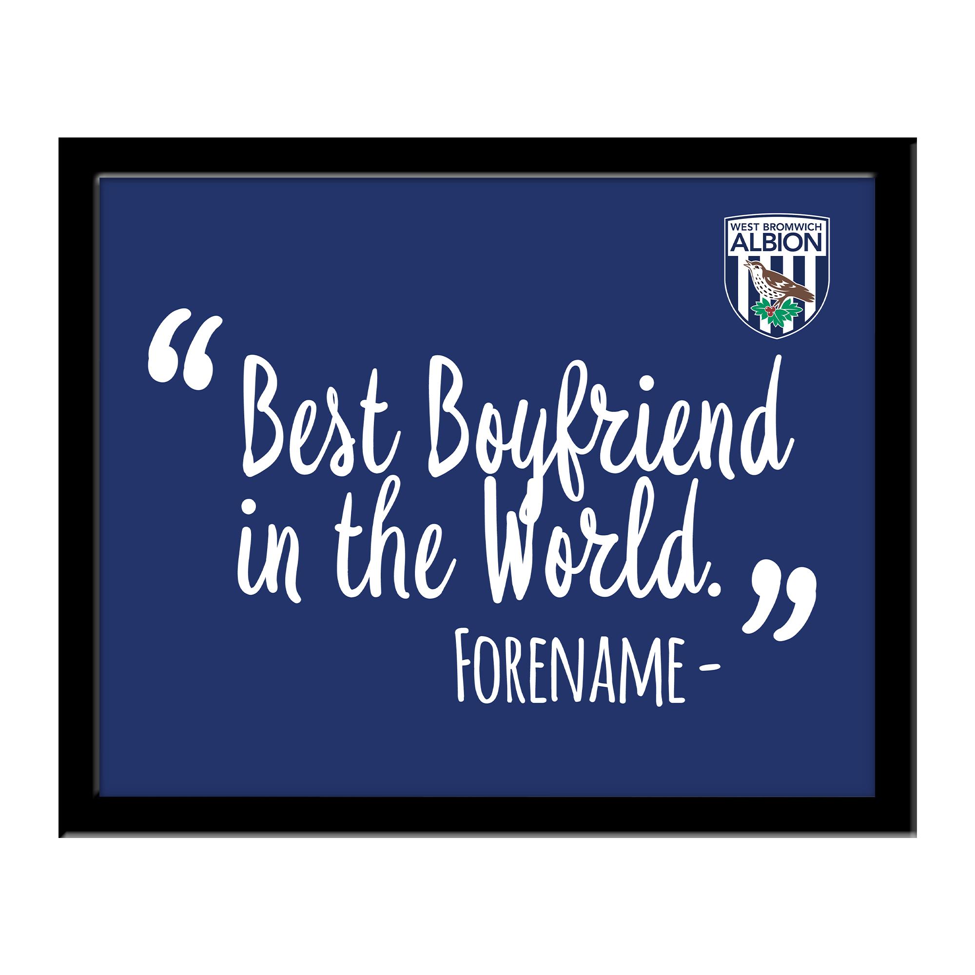 West Bromwich Albion FC Best Boyfriend In The World 10 x 8 Photo Framed