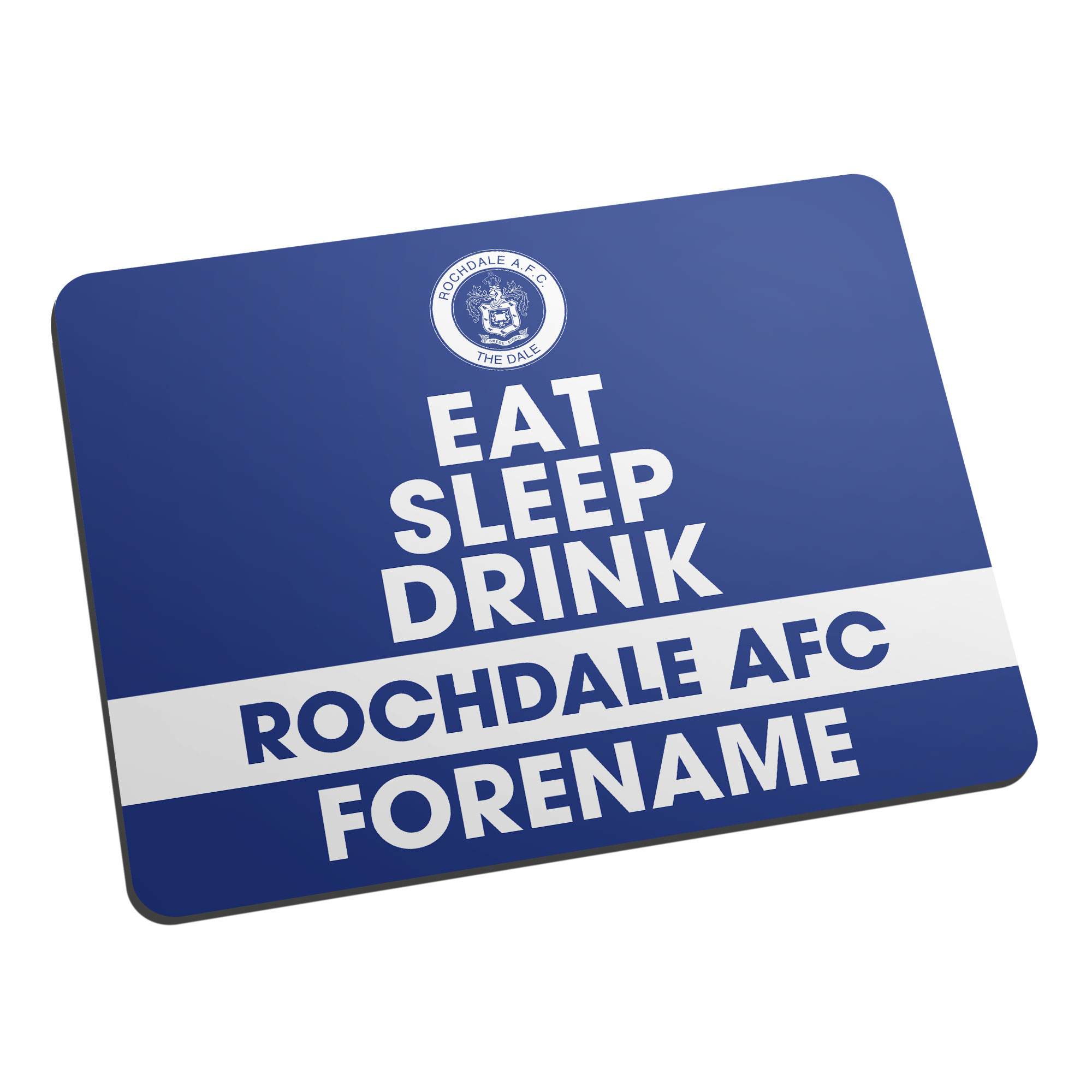 Rochdale AFC Eat Sleep Drink Mouse Mat