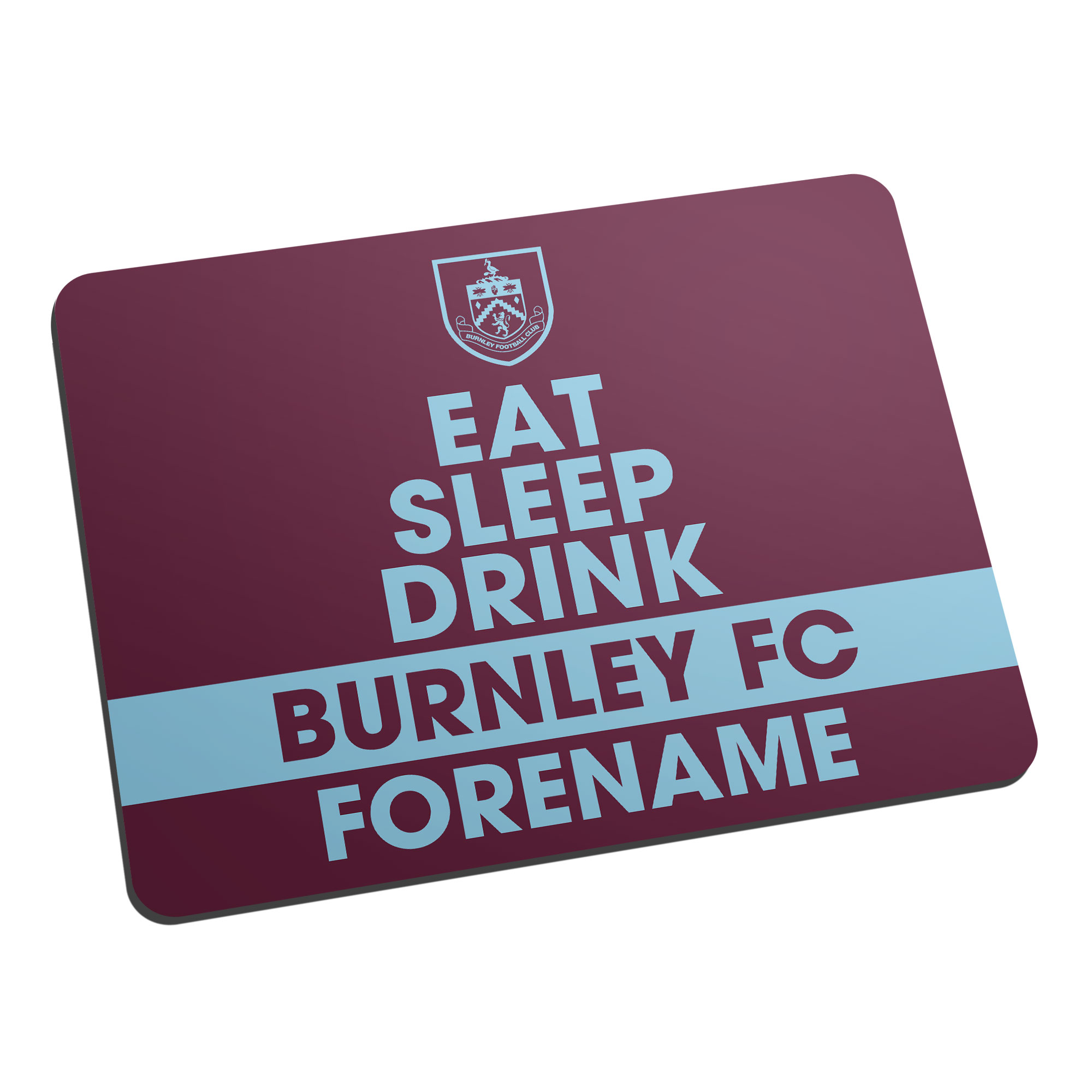 Burnley FC Eat Sleep Drink Mouse Mat