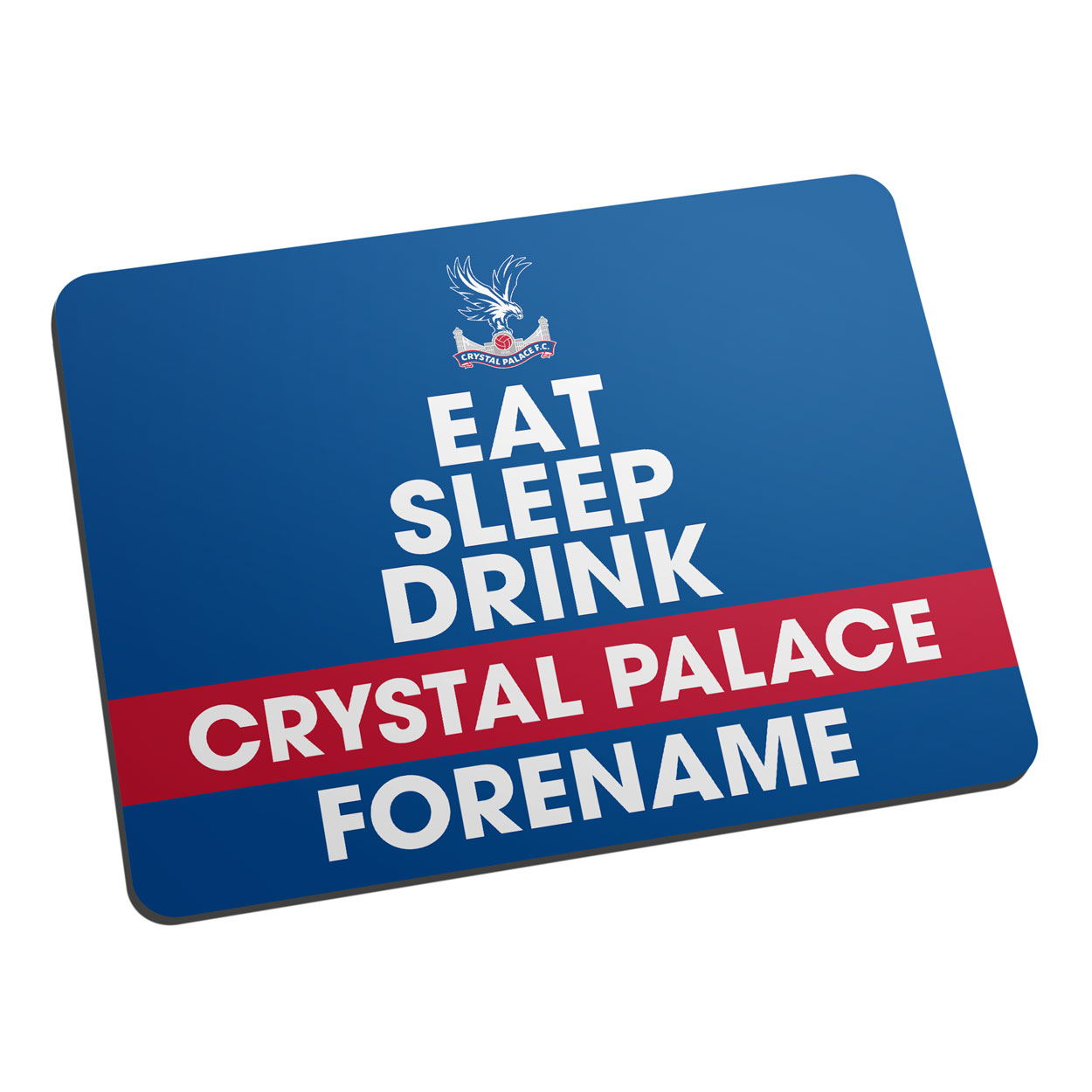 Crystal Palace FC Eat Sleep Drink Mouse Mat