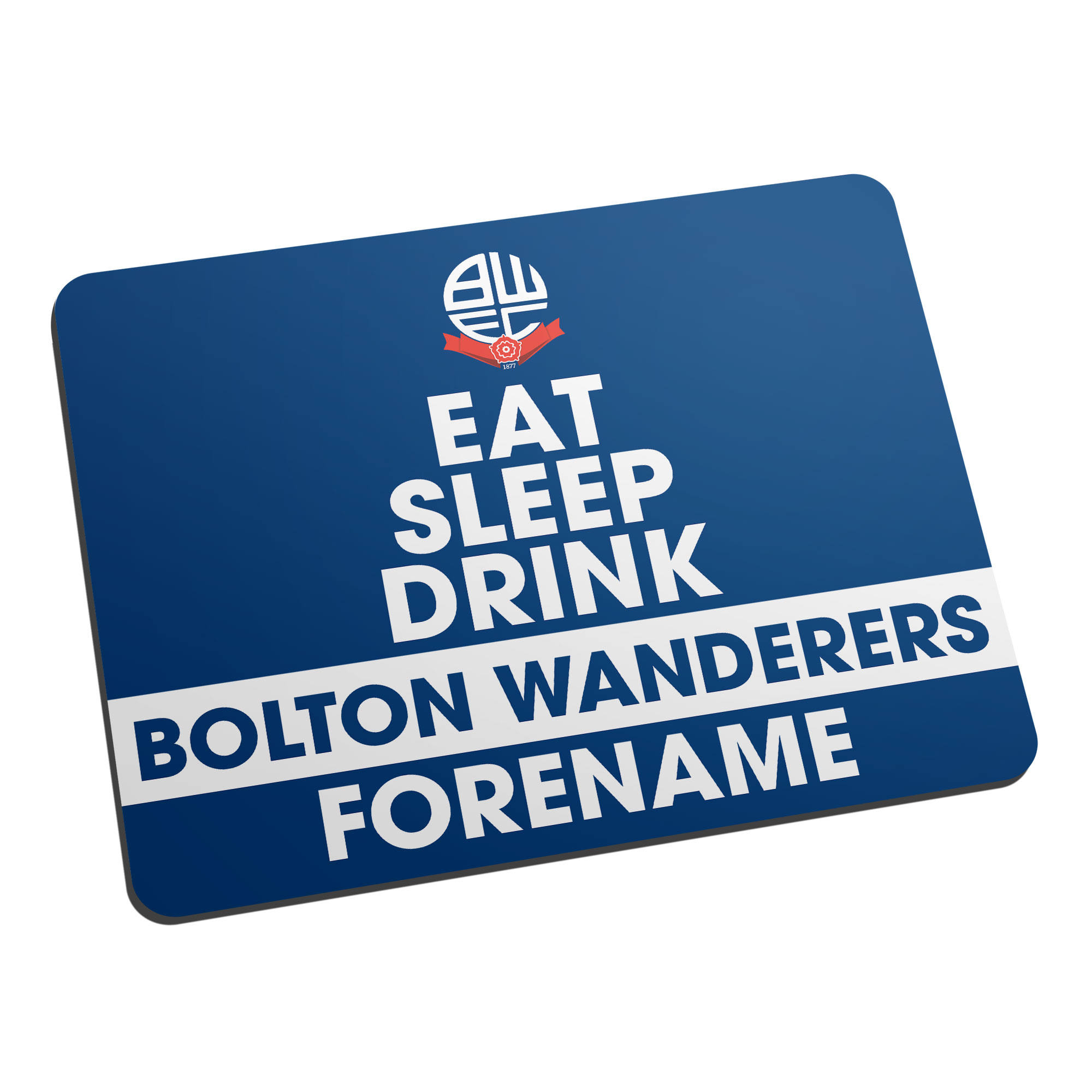 Bolton Wanderers FC Eat Sleep Drink Mouse Mat