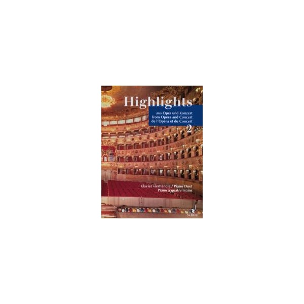 Highlights from Opera and Concert   Band 2 - Famous Pieces in Easy Arrangements for Piano Duet