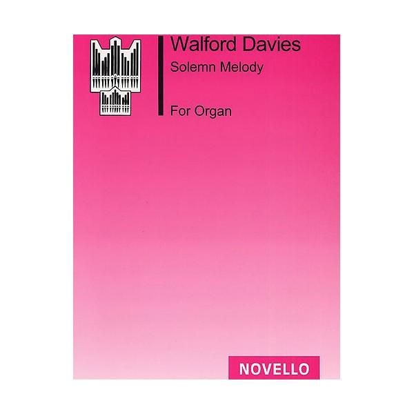 H. Walford Davies: Solemn Melody (Organ) - Walford Davies, H. (Artist)