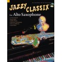 Jazzy Classix - Favourite classical themes in jazzy arrangements for Alto Saxophone