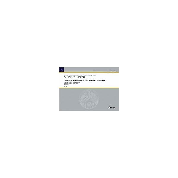 Luebeck, Vincent (junior) / Luebeck, Vincent (senior) - Complete Organ Works