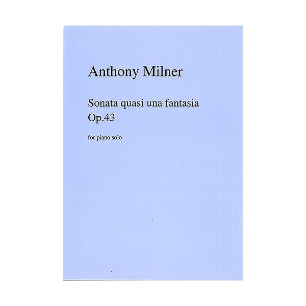 Anthony Milner: Sonata Quasi Una Fantasia Op.43 For Piano - Milner, Anthony (Artist)