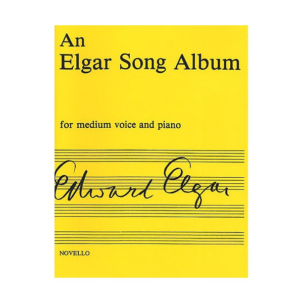 Edward Elgar: An Elgar Song Album - Medium Voice And Piano - Elgar, Edward (Composer)