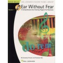 Ear Without Fear: A Comprehensive Ear-Training Program For Musicians - Volume 1
