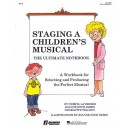 Staging A Childrens Musical - The Ultimate Notebook