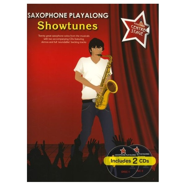 You Take Centre Stage: Saxophone Playalong Showtunes