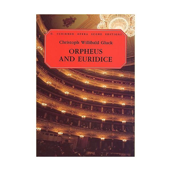 Christoph Willibald Gluck: Orpheus And Euridice (Vocal Score) - Gluck, Christoph Willibald (Artist)