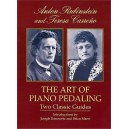 The Art Of Piano Pedaling: Two Classic Guides - Rubinstein, Anton (Author)