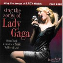 Sing the songs of Lady Gaga