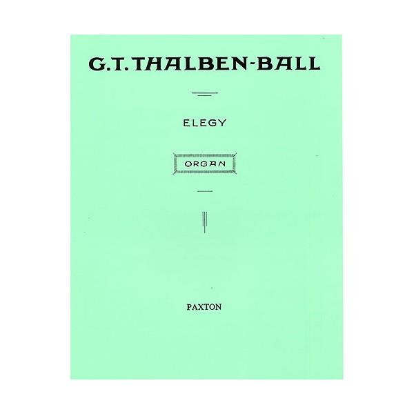 George Thalben-Ball: Elegy For Organ - Thalben-Ball, George (Composer)