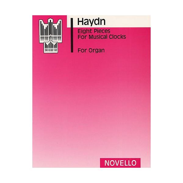 Jospeh Haydn: Eight Pieces For Musical Clocks (Organ) - Haydn, Franz Joseph (Artist)