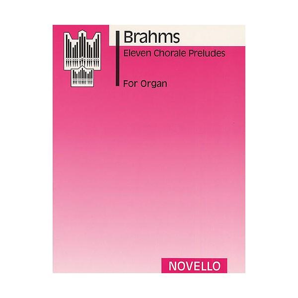Johannes Brahms: Eleven Chorale Preludes For Organ - Brahms, Johannes (Artist)