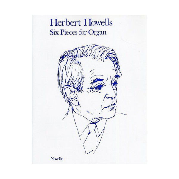 Herbert Howells: Six Pieces for Organ - Howells, Herbert (Artist)