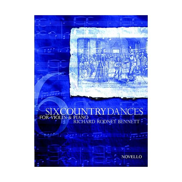 Richard Rodney Bennett: Six Country Dances (Violin/Piano) - Bennett, Richard Rodney (Composer)