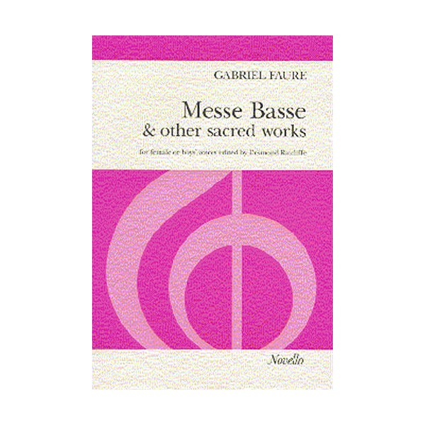 Gabriel Faure: Messe Basse And Other Sacred Works (SSA) - Ratcliffe, Desmond (Editor)
