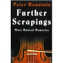 Further Scrapings - More Musical Memories by Peter Mountain