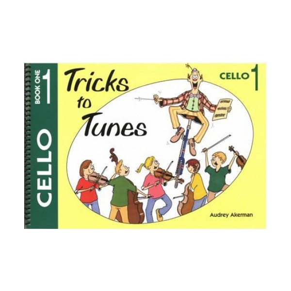 Tricks to Tunes Cello Book 1 by Audrey Akerman