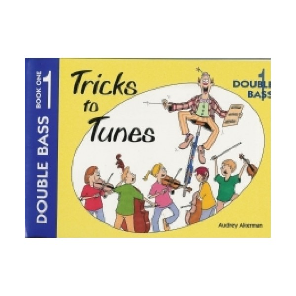 Tricks to Tunes Double Bass Book 1 by Audrey Akerman