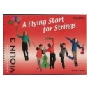 A Flying Start for Strings Violin Book 3 by Jennifer Thorp